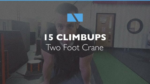 How to Climbup #15 – Two Foot Crane